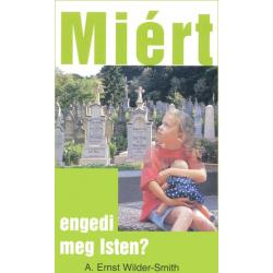 Hongaars, Brochure, Waarom laat God het toe?, A. Ernst Wilder-Smith