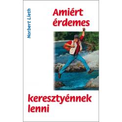 Hongaars, Brochure, Waarom het de moeite waard is Christen te zijn, Norbert Lieth