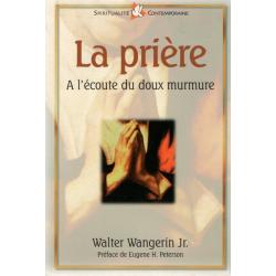 Frans, HET GEBED - Luisteren naar het zachte ruisen,  Walter Wangerin Jr.