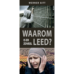 Nederlands, Traktaat, Waarom is er zoveel leed? Werner Gitt