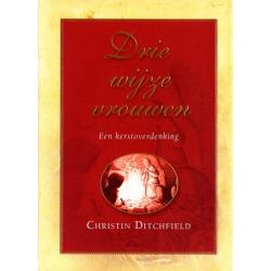 Nederlands, Boek, Drie wijze vrouwen, Christin Ditchfield