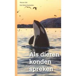 Nederlands, Als dieren konden spreken..., Werner Gitt.