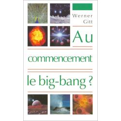 Frans, Was in het begin de oerknal? Werner Gitt