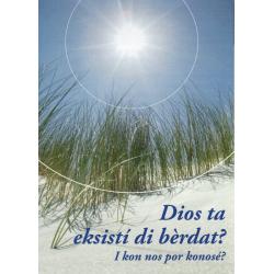Papiamento, Traktaat, Dios ta exikistí di bèrdat?