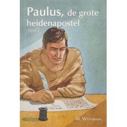 Nederlands, Kinderboek, Paulus - de grote heidenapostel deel 1, M. Waterman