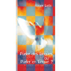 Frans, In talen of in tongen spreken? Roger Liebi