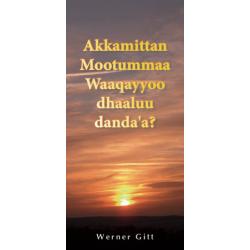 Oromo, Traktaat, Hoe kom ik in de hemel?, Werner Gitt