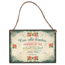 Nederlands, Gifts, Metalen Tekstbord, Van alle kanten omgeeft u mij en houdt Uw hand over mij