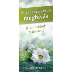 Hongaars, Traktaat, De grootste uitnodiging, Werner Gitt