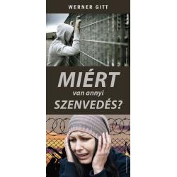 Hongaars, Traktaat, Waarom is er zoveel leed? Werner Gitt