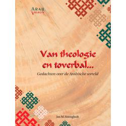 Nederlands, Boek, Van theologie en toverbal…,  Jos M. Strengholt