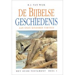 Nederlands, De Bijbelse geschiedenis - deel 1, B.J. van Wijk