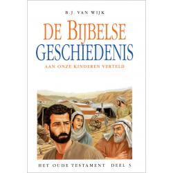 Nederlands, De Bijbelse geschiedenis - deel 3, B.J. van Wijk