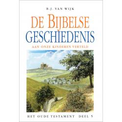 Nederlands, De Bijbelse geschiedenis - deel 5, B.J. van Wijk
