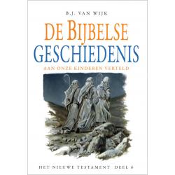 Nederlands, De Bijbelse geschiedenis - deel 6, B.J. van Wijk