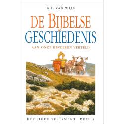 Nederlands, De Bijbelse geschiedenis - deel 4, B.J. van Wijk