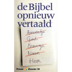Nederlands, De Bijbel opnieuw vertaald, Trouw Dossier 34