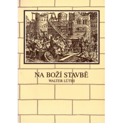 Tsjechisch, Bijbelstudie, Nehemia-Bouwlieden Gods, W. Lüthi