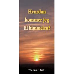 Noors, Traktaat, Hoe kom ik in de hemel?, Werner Gitt