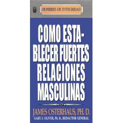 Spaans, Sterke mannelijke relaties opbouwen, James Osterhaus, Ph. D.