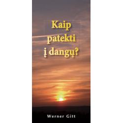 Litouws, Traktaat, Hoe kom ik in de hemel?, Werner Gitt