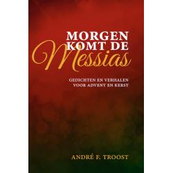 Morgen komt de Messias, André F. Troost