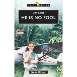 Engels, Kinderboek, TB - Jim Elliot - He is no fool, Irene Howat