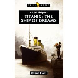 Engels, Kinderboek, TB - Titanic - The Ship of Dreams, Robert Plant