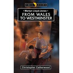 Engels, Kinderboek, TB - Martyn Lloyd-Jones - From Wales to Westminster, Christopher Catherwood
