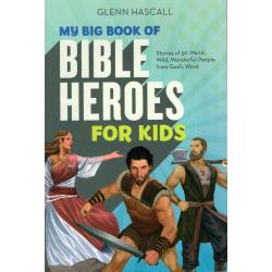 Engels, Kinderbijbel, My Big Book of Bible Heroes for Kids, Glenn A. Hascall