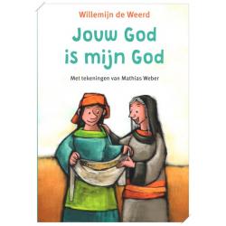 Jouw God is mijn God, Willemijn de Weerd