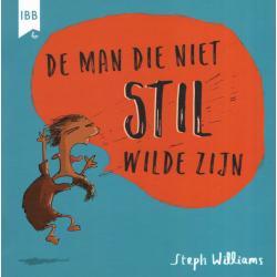 Nederlands, Prentenboek, De man die niet stil wilde zijn, Steph Williams