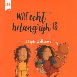 Nederlands, Prentenboek, Wat echt belangrijk is, Steph Williams