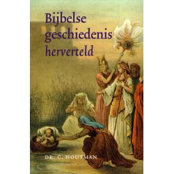 Nederlands, Bijbelse Geschiedenis Herverteld, C. Houtman