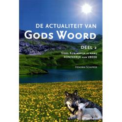 De actualiteit van Gods Woord dl 2, Hendrik Schipper