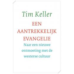 Een aantrekkelijk evangelie, Tim Keller