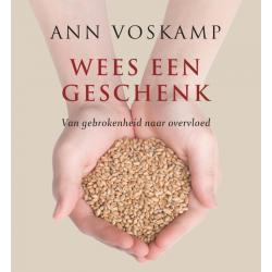 Wees een geschenk, Ann Voskamp + GRATIS BOEK