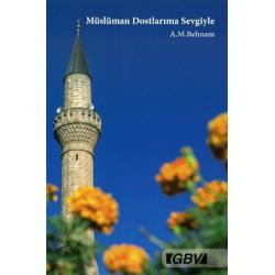 Turks, Aan mijn moslim vrienden, A.M. Behnam
