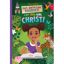 Het geheime dagboek van eco-girl Christi,  Petra Crofton