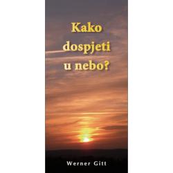 Kroatisch, Traktaat, Hoe kom ik in de hemel?, Werner Gitt
