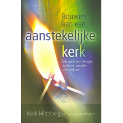 Bouwen aan een aanstekelijke kerk, Mark Mittelberg