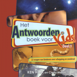 Het antwoordenboek voor kids, Ken Ham, Deel 1