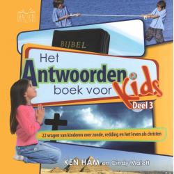 Het antwoordenboek voor kids, Ken Ham, Deel 3