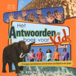 Het antwoordenboek voor kids, Ken Ham, Deel 4