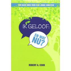 Ik geloof: en wat nu?, Robert A. Cook