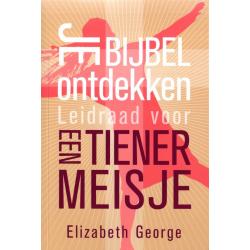 Je Bijbel ontdekken - Leidraad voor een tienermeisje, Elizabeth George