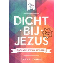 Dichtbij Jezus - voor tieners, Sarah Young